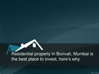 Residential property in Borivali, Mumbai is the best place to invest, here's why
