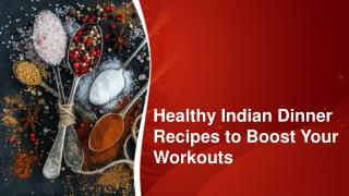 Healthy indian dinner recipes to boost your workouts