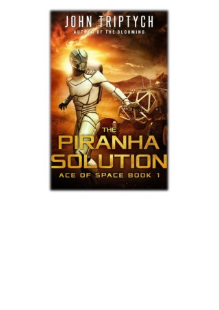 [PDF] Free Download The Piranha Solution By John Triptych