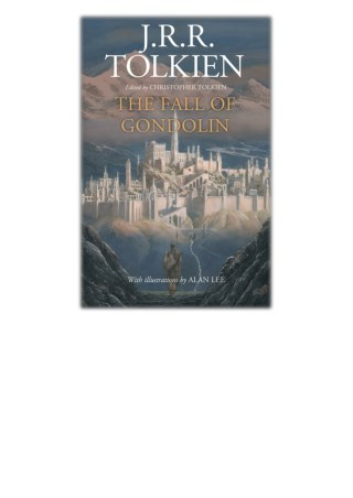 [PDF] Free Download The Fall of Gondolin By J. R. R. Tolkien
