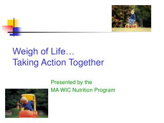 Weigh of Life… Taking Action Together