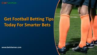 Get football betting tips today for smarter bets