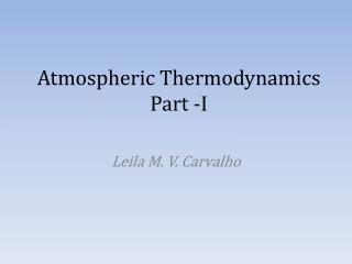 Atmospheric Thermodynamics Part -I
