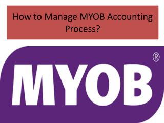 How to Manage MYOB Accounting Process?