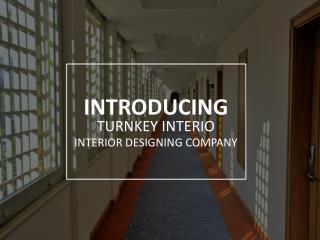 Turnkey Interio - Interior Designing Services in Delhi NCR