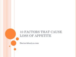 10 FACTORS THAT CAUSE LOSS OF APPETITE