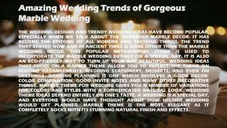 Amazing Wedding Trends of Gorgeous Marble Wedding