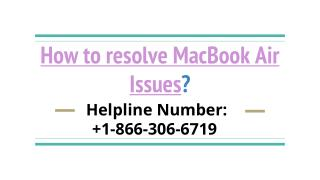 Dial 1-866-306-6719 for MacBook Air Technical Support Number