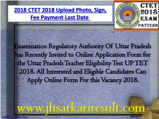 2018 CTET 2018 Upload Photo, Sign, Fee Payment Last Date
