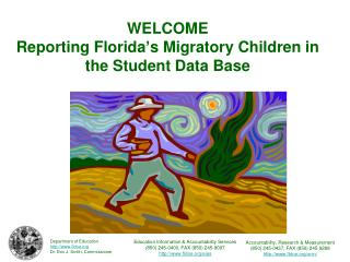 WELCOME Reporting Florida s Migratory Children in the Student Data Base