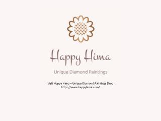 Happy Hima - Unique Diamond Paintings, Home Decor Shop