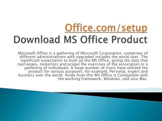 WWW.OFFICE.COM/SETUP | DOWNLOAD AND INSTALL YOUR MS OFFICE PRODUCT ONLINE