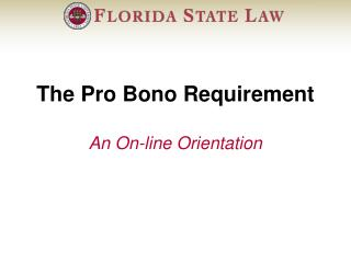 The Pro Bono Requirement An On-line Orientation