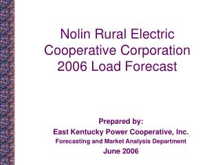 Nolin Rural Electric  Cooperative Corporation 2006 Load Forecast