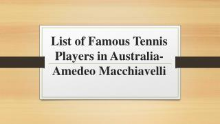List of Famous Tennis Players in Australia-Amedeo Macchiavelli