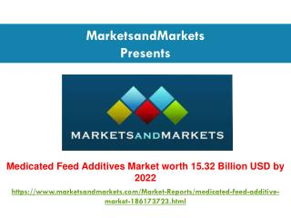 Medicated Feed Additives Market is projected to reach $ 15.32 Billion by 2022