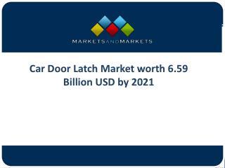 Car Door Latch Marketin the Coming Years
