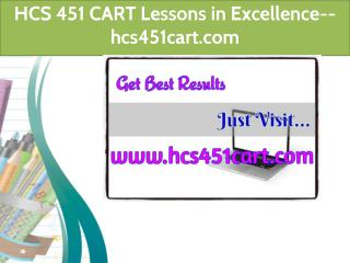 HCS 451 CART Lessons in Excellence--hcs451cart.com