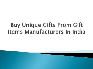 Buy Your Favourite Gifts From Gift Item Manufacturers In India