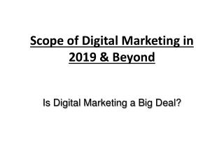 Scope of Digital Marketing in 2019 & Beyond