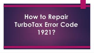 How to Repair TurboTax Error Code 1921?