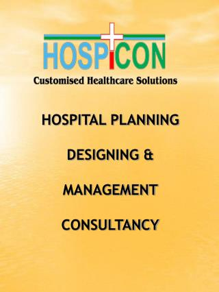 HOSPITAL PLANNING DESIGNING  MANAGEMENT CONSULTANCY