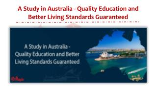 A Study in Australia - Quality Education and Better Living Standards Guaranteed
