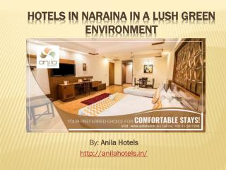 Hotels in Naraina in a lush Green Environment