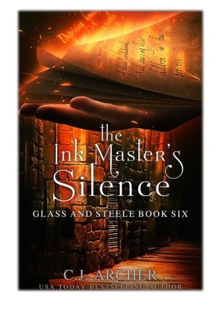 [PDF] Free Download The Ink Master's Silence By C.J. Archer