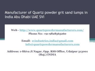 Manufacturer of Quartz powder grit sand lumps in India Abu Dhabi UAE SVI