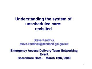 Understanding the system of unscheduled care:  revisited