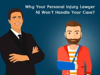 Why Your Personal Injury Lawyer NJ Won't Handle Your Case?