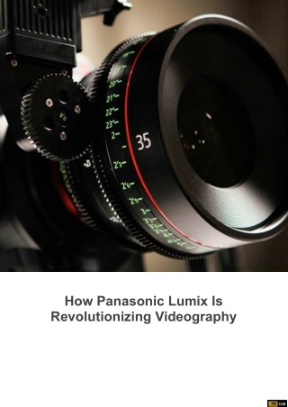 How Panasonic Lumix Is Revolutionizing Videography