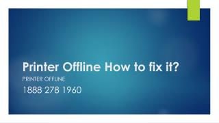 Printer Offline How to fix it?- Free PPT