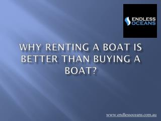 Why renting a boat is better than Buying a boat?