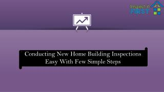 Conducting New Home Building Inspections Easy With Few Simple Steps