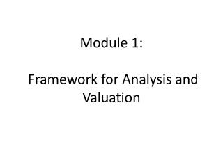 Module 1:   Framework for Analysis and Valuation