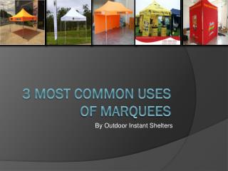 3 most common uses of marquees