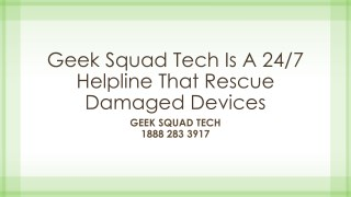 Geek Squad Tech Is A 24/7 Helpline That Rescue Damaged Devices- Free PDF