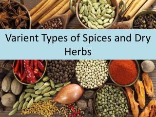 Varient Types of Spices and Dry Herbs