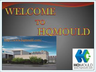 HQMOULD - A Specialist Company for Making Injection Plastic Mould China
