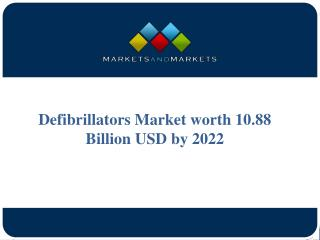 Defibrillators Market projected to reach USD 10.88 Billion by 2022
