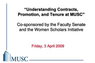 """Understanding Contracts, Promotion, and Tenure at MUSC""  Co-sponsored by the Faculty Senate and the Women Scholars"