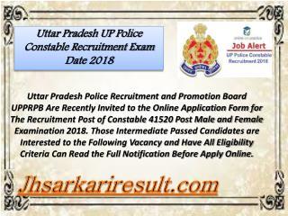Uttar pradesh up police constable recruitment exam date 2018