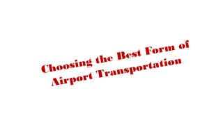 Choosing the Best Form of Airport Transportation