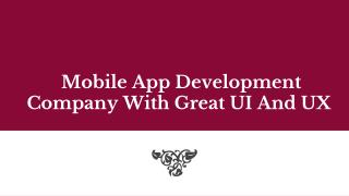 Mobile App development Company with Great UI and UX Design