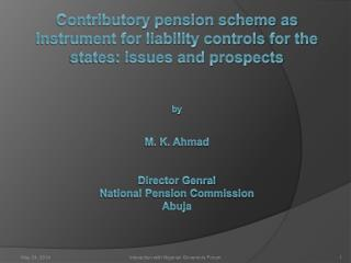 Contributory pension scheme as instrument for liability controls for the states: issues and prospects   by   M. K. Ahmad