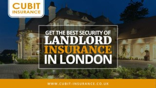 Get the best Security of the landlord Insurance in London