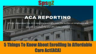 5 Things To Know About Enrolling In Affordable Care Act(ACA)