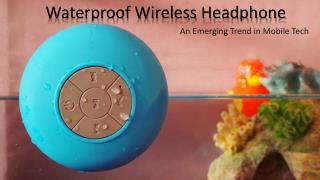 The future of 'Wireless Waterproof Speakers'